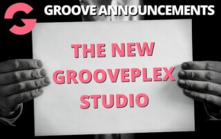 GROOVE ANNOUNCEMENTS THE NEW GROOVEPLEX STUDIO