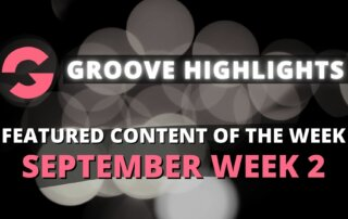groove highlights september week 2
