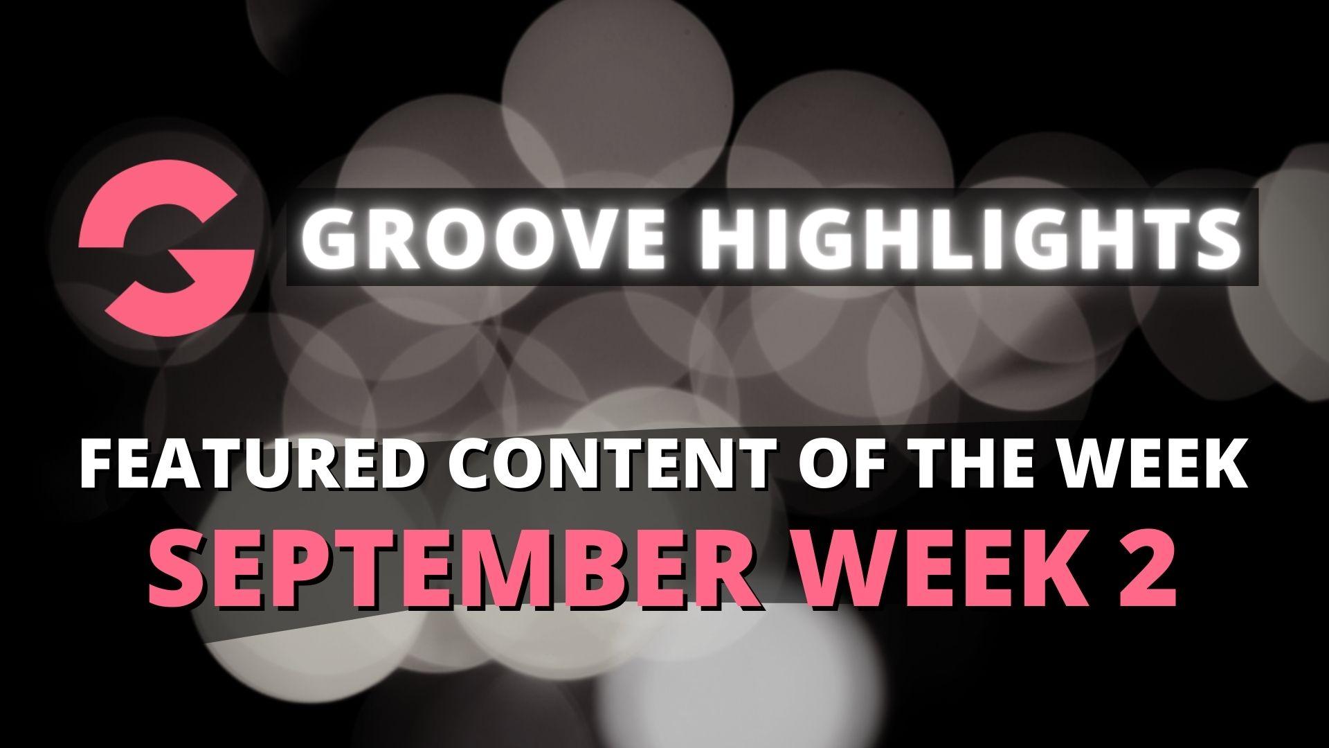 groove highlights september week 2