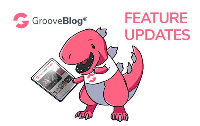 Feature Update - GrooveBlog