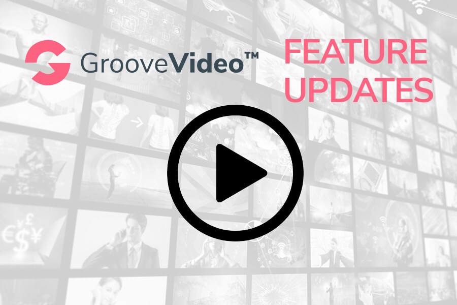 Feature Update - GrooveVideo
